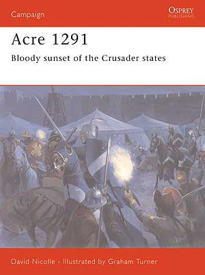 Acre 1291: Bloody sunset of the Crusader States