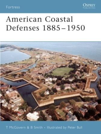 American Coastal Defences 1885-1950