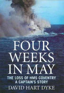 Four Weeks in May: The Loss of HMS Coventry, A Captains's Story