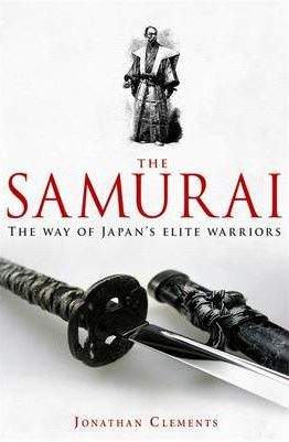 A Brief History of the Samurai: A New History of the Warrior Elite