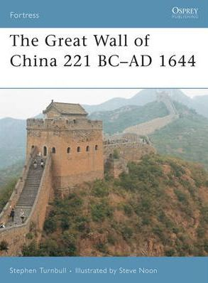 The Great Wall of China 221 BC - AD 1644