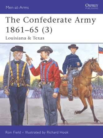 The Confederate Army 1861-65 (3): Louisiana & Texas