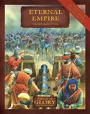 Field of Glory Companion 6: Eternal Empire - The Ottomans at War