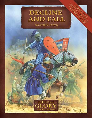 Field of Glory Companion 7: Decline and Fall - Byzantium at War