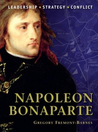 Napoleon Bonaparte: The background, strategies, tactics and battlefield experiences of the greatest commanders of History