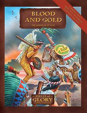 Field of Glory Companion 12: Blood and Gold - The Americas at War