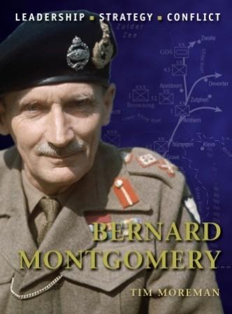Bernard Montgomery: Leadership - Strategy - Conflict