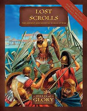 Field of Glory Companion 13: Lost Scrolls - The Ancient and Medieval World at War