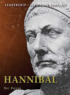 Hannibal: The background, strategies, tactics and battlefield experiences of the greatest commanders of History