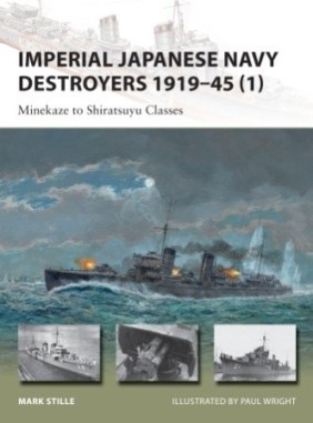 Imperial Japanese Navy Destroyers 1919-45 (1): Minekaze to Shiratsuyu Classes