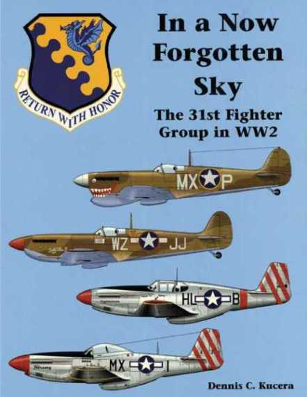 In a Now Forgotten Sky: the 31st Fighter Group in WW2
