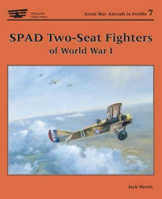 SPAD Two-Seat Fighters of World War I