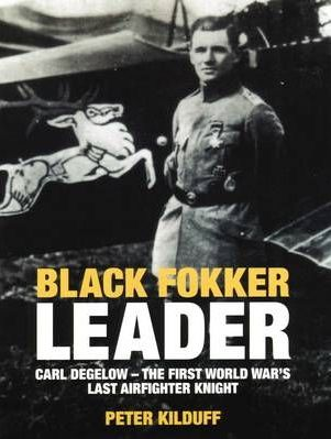 Black Fokker Leader: The First World War's Last Airfighter Knight