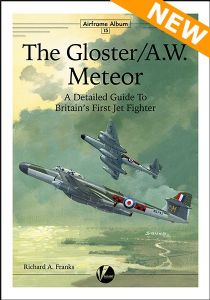 The Gloster/A.W. Meteor - A Detailed Guide to Britain's First Jet Fighter