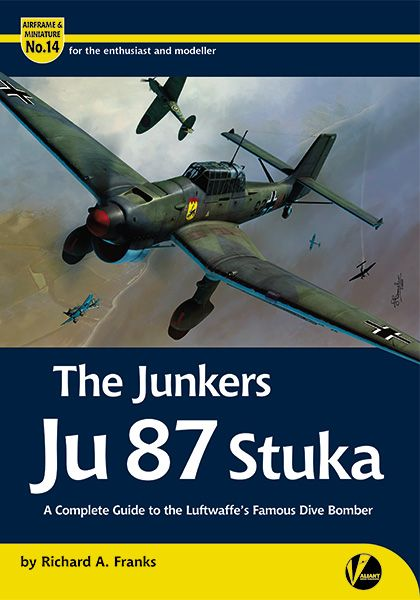 The Junkers Ju 87 Stuka - A Complete Guide to the Luftwaffe's Famous Dive Bomber
