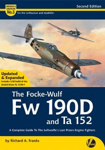 The Focke-Wulf Fw 190D and Ta 152 (2nd Edition)