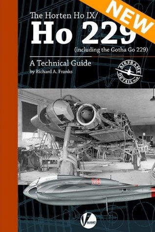 The Horten Ho IX/Ho 229 (including the Gotha Go 229) - A Technical Guide