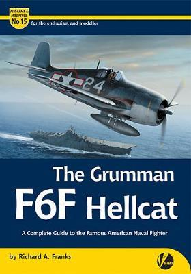 The Grumman F6F Hellcat : A Complete Guide To The Famous American Naval Fighter