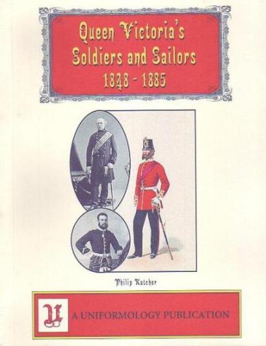 Queen Victoria's Soldiers and Sailors 1848 - 1885