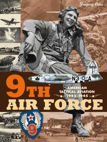 9th Air Force: American Tactical Aviation in the ETO 1942-1945
