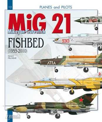 The Mikoyan-Gurevitch MiG-21 Fishbed (1955-2010)