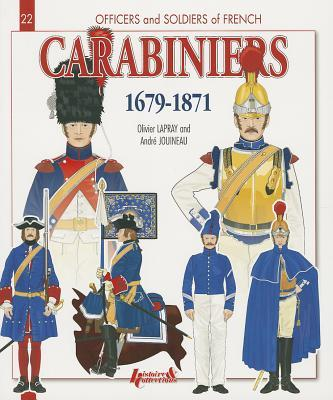 Officers and Soldiers of French Carabiniers 1679-1871