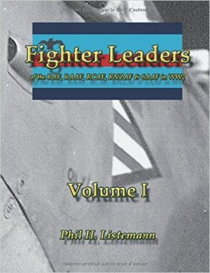 Fighter Leaders of the RAF, RAAF, RCAF, RNZAF & SAAF in WW2 Volume I