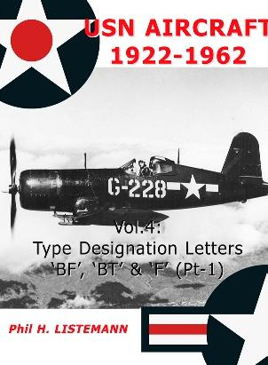 USN Aircraft 1922-1962 Vol.4: Type Designation Letters 'BF', 'BT' & 'F' (Pt-1)