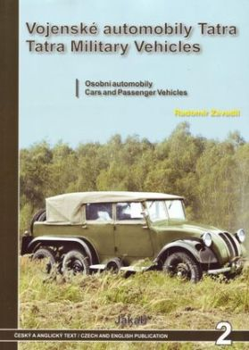 Tatra Military Vehicles from 1918 to 1945: Cars and Passenger Vehicles