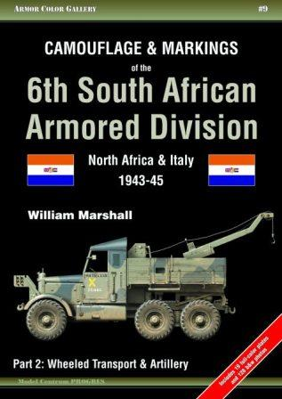 Camouflage & Markings of the 6th South African Armored Division - North Africa & Italy, 1943-45 - Part 2: Wheeled Transport & Artillery
