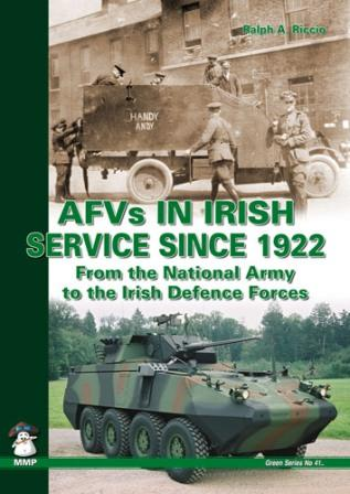 AFVs in Irish Service Since 1922: From the National Army to the Irish Defense Force