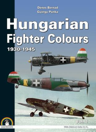 Hungarian Fighter Colours 1930-1945 Vol.1