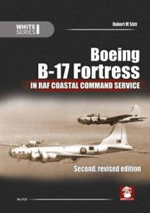 Boeing B-17 Fortress in RAF Coastal Command Service - Second Revised Edition