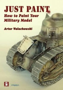 Just Paint - How to Paint Your Military Model