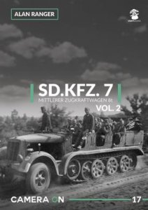 Camera On 17: Sd.Kfz. 7 Mittlerer Zugkraftwagen 8t Vol.2