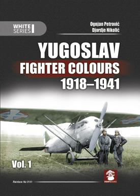 Yugoslav Fighter Colours 1918-1941 Volume 1