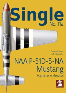 Single No. 11a: NAA P-51D-5-NA Mustang - Maj. James A. Goodson
