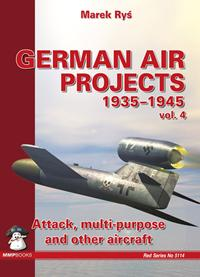 German Air Projects 1935-1945 Vol.4: Attack, Multi-Purpose and Other Aircraft
