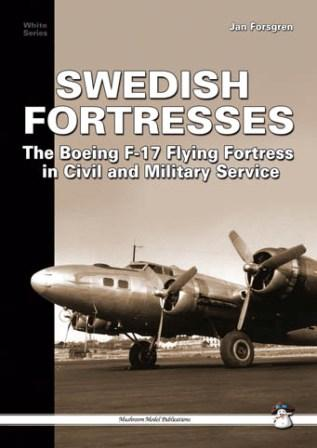 Swedish Fortresses: The Boeing F-17 Flying Fortress in Civil and Military Service