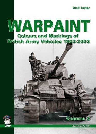 Warpaint: Colours and Markings of British Army Vehicles 1903-2003 Volume 2
