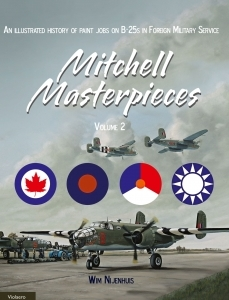 Mitchell Masterpieces Vol.2 - An illustrated history of paint jobs on B-25s in Foreign Military Service
