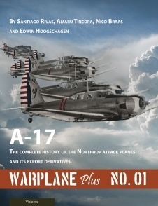 A-17 : The Complete History of the Northrop Attack Planes and Ites Export Derivatives