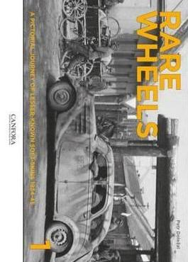Rare Wheels 1: A Pictorial Journey of Lesser-Known Soft-Skins 1934-45