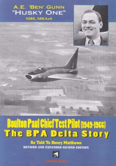 Boulton Paul Chief Test Pilot (1949-1966): The BPA Delta Story