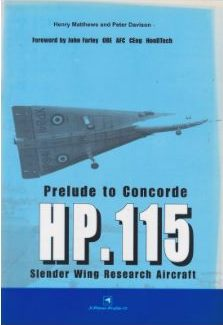 Prelude to Concord: HP.115 Slender Wing Research Aircraft