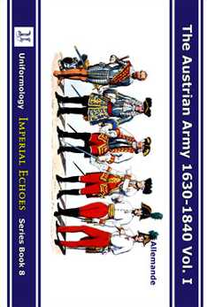 The Austrian Army 1630-1840 Vol.I