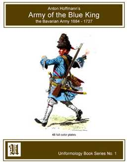 Army of the Blue King: The Bavarian Army 1684-1727
