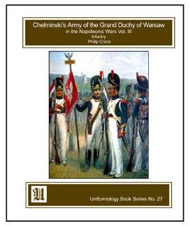 The Army of the Grand Duchy of Warsaw in the Napoleonic Wars Volume III