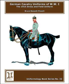 German Cavalry Uniforms of WW1: The 1915 Dress and Field Uniform