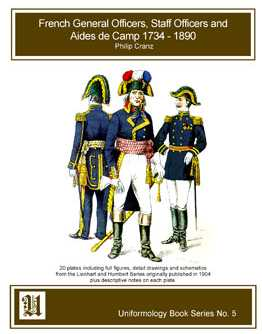 French General Officers, Staff Officers & Aides De Camp 1734-1890